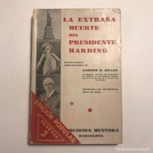 La extraña muerte del presidente Harding. Gaston B. Means.1931.Ed. Mentora. Primera edición