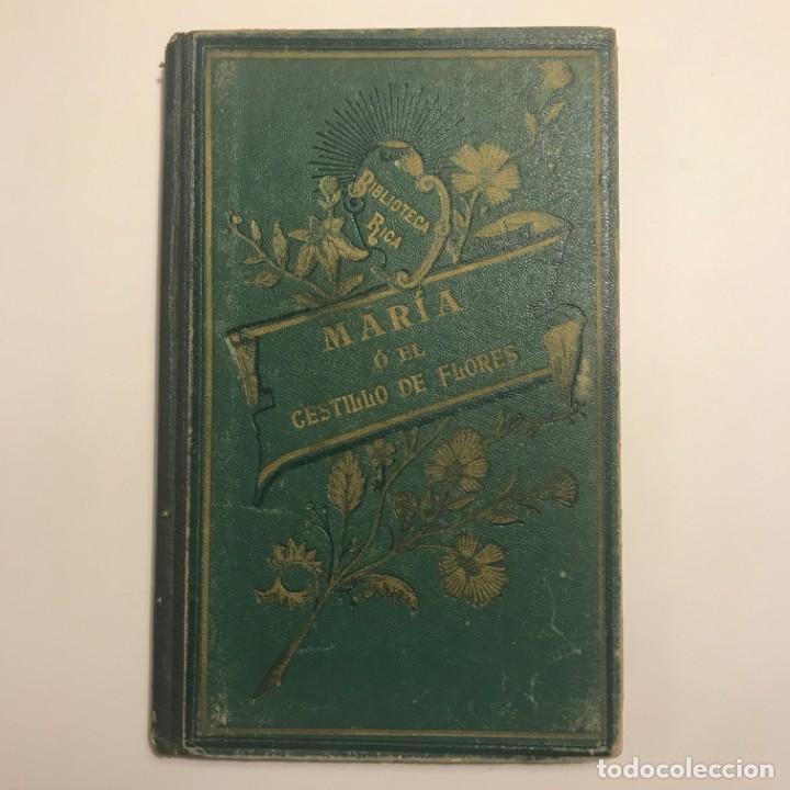 MARÍA O EL CESTILLO DE FLORES, DE CRISTOBAL SCHMID. 1909. BIBLIOTECA RICA (Libros antiguos (hasta 1936), raros y curiosos - Literatura - Narrativa - Otros)