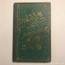Libros antiguos: MARÍA O EL CESTILLO DE FLORES, DE CRISTOBAL SCHMID. 1909. BIBLIOTECA RICA. Lote 148376278