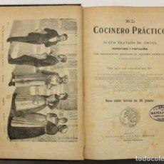 Libros antiguos: EL COCINERO PRÁCTICO. NUEVO TRATADO DE COCINA REPOSTERÍA Y PASTELERÍA CON INTERESANTES ARTÍCULOS.... Lote 148450082