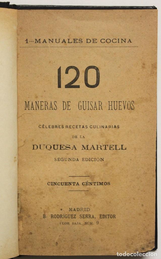 120 MANERAS DE GUISAR HUEVOS. CÉLEBRES RECETAS CULINARIAS. - MARTELL, DUQUESA. (Libros Antiguos, Raros y Curiosos - Cocina y Gastronomía)