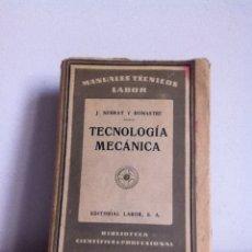 Libros antiguos: TECNOLOGÍA MECÁNICA. ED. LABOR 1930. Lote 148452156