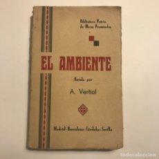 Libros antiguos: EL AMBIENTE. A. VERTIOL. BIBLIOTECA PATRIA DE OBRAS PREMIADAS. TOMO 309. Lote 148456886