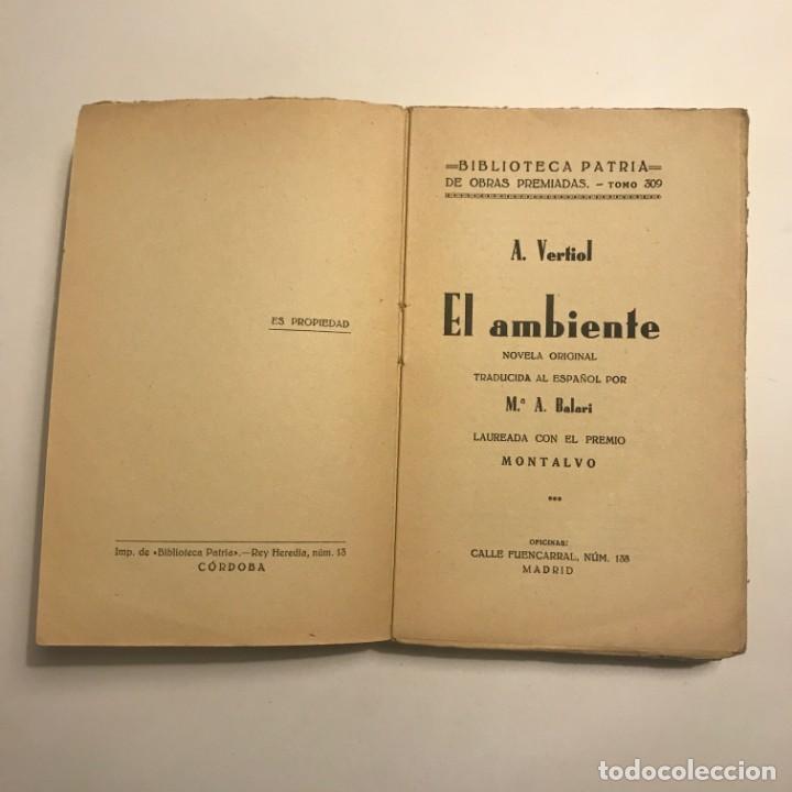 Libros antiguos: El ambiente. A. Vertiol. Biblioteca Patria de obras premiadas. Tomo 309 - Foto 2 - 148456886