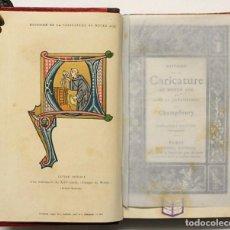 Libros antiguos: HISTOIRE DE LA CARICATURE AU MOYEN AGE ET SOUS LA RENAISSANCE. - CHAMPFLEURY.. Lote 148462682