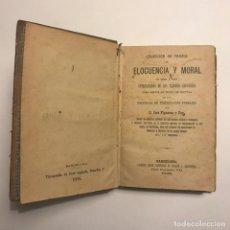 Libros antiguos: ELOCUENCIA Y MORAL. D. JOSÉ FIGUERAS Y PEY. 1898. Lote 148465982