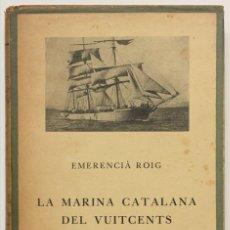 Alte Bücher - LA MARINA CATALANA DEL VUITCENTS. - ROIG, Emerencià. - Barcelona, 1929. - 123239556
