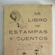 Libros antiguos: MI LIBRO DE ESTAMPAS Y CUENTOS.HIJOS DE SANTIAGO. RODRÍGUEZ. BURGOS.. Lote 148480530