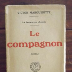 Libros antiguos: 1926, LE COMPAGNON, VICTOR MARGUERITTE. ERNEST FLAMMARION, PARIS. Lote 148494286
