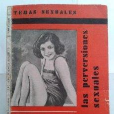 Libros antiguos: TEMAS SEXUALES LAS PERVERSIONES SEXUALES 1933 A. MARTÍN DE LUCENAY 1ª EDICIÓN FENIX. Lote 148523262