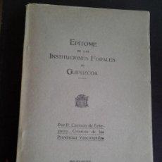 Libros antiguos: EPÍTOME DE LAS INSTITUCIONES FORALES DE GUIPUZCOA CARMELO DE ECHEGARAY 1925. Lote 148542342