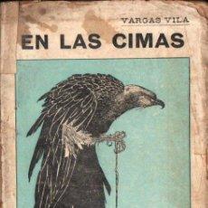 Libros antiguos: VARGAS VILA : EN LAS CIMAS (MAUCCI, 1916) SELLO SERVEI BIBLIOTEQUES DEL FRONT - GUERRA CIVIL. Lote 148572322