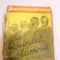 Libros antiguos: LA QUINTA COLUMNA, LA REVOLUCIÓN DE LOS PATIBULARIOS - 1940. Lote 148578046