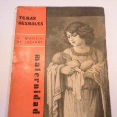Libros antiguos: TEMAS SEXUALES NUM 17 - MATERNIDAD - MARTIN DE LUCENAY - 1933. Lote 148579742