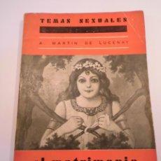 Libros antiguos: TEMAS SEXUALES NUM 19 - EL MATRIMONIO - MARTIN DE LUCENAY - 1933. Lote 148579882