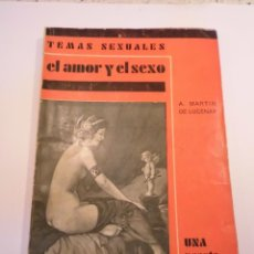 Libros antiguos: TEMAS SEXUALES NUM 6 - EL AMOR Y EL SEXO - MARTIN DE LUCENAY - 1933. Lote 148580150