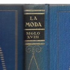 Libros antiguos: MODA, LA. HISTORIA DEL TRAJE EN EUROPA.TOMO IV SIGLO XVIII MAX VON BOEHN 1928. Lote 148581030