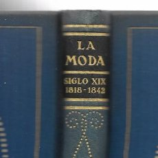 Libros antiguos: MODA, LA. HISTORIA DEL TRAJE EN EUROPA.TOMO VI SIGLO XIX 1818-1842 MAX VON BOEHN 1929. Lote 148582230
