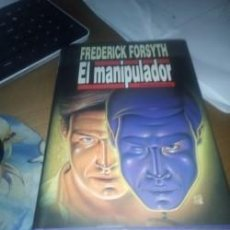 Libros antiguos: EL MANIPULADOR, DE FREDERICK FORSYTH. Lote 148591982