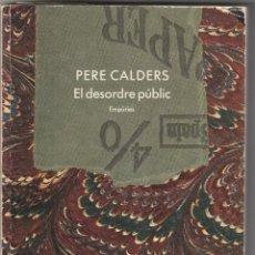 Libros antiguos: EL DESORDRE PUBLIC - PERE CALDERS. Lote 148628758