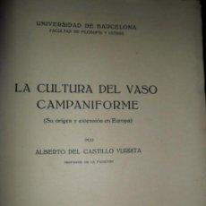 Libros antiguos: LA CULTURA DEL VASO CAMPANIFORME, ALBERTO DEL CASTILLO YURRITA, BARCELONA 1928. Lote 148648374