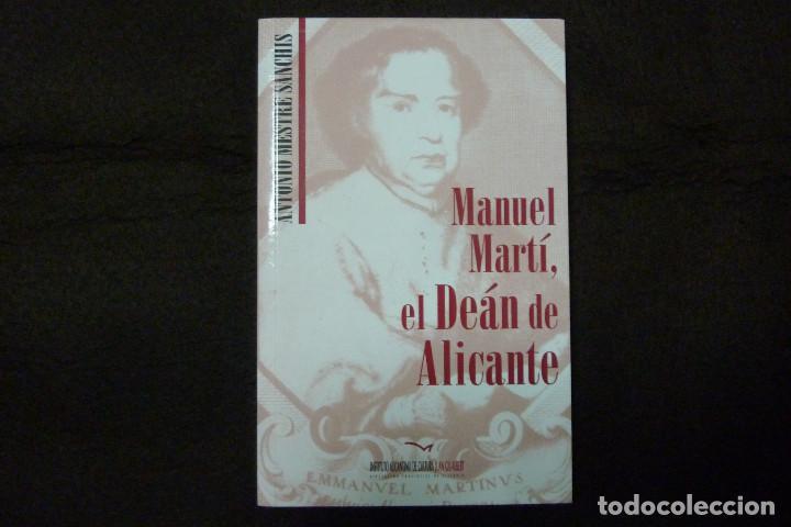 LIBRO - MANUEL MARTÍ, EL DEÁN DE ALICANTE / ANTONIO MESTRE SANCHÍS (Libros Antiguos, Raros y Curiosos - Historia - Otros)