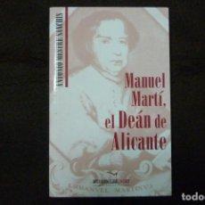 Libros antiguos: LIBRO - MANUEL MARTÍ, EL DEÁN DE ALICANTE / ANTONIO MESTRE SANCHÍS. Lote 148671410