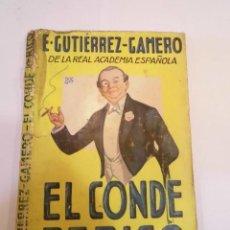 Libros antiguos: EL CONDE PERICO - LA NOVELA AMARILLA NUM 7 - EMILIO GUTIERREZ GAMERO - 1930. Lote 148672630