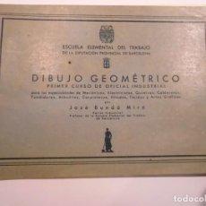 Libros antiguos: PRIMER CURSO DE OFICIAL INDUSTRIAL – DIBUJO GEOMÉTRICO - AÑOS 30. Lote 148681606