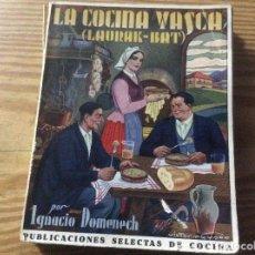 Libros antiguos: LA COCINA VASCA DOMENECH IGNACIO. ED. PUBLICACIONES SELECTAS DE COCINA.. Lote 148693662