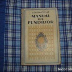 Libros antiguos: MANUAL DEL FUNDIDOR DE METALES , J. DUPONCHELLE 1932. Lote 148736950