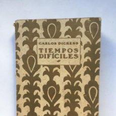 Libros antiguos: DICKENS - TIEMPOS DIFÍCILES - 1921 ILUSTRACIONES DE RAFAEL BARRADAS. Lote 148804930