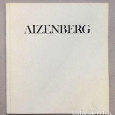 Libros antiguos: AIZENBERG - OBRAS 1947-1968 INSTITUTO TORCUATO DI TELLA. Lote 148806382
