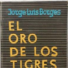 Libros antiguos: JORGE LUIS BORGES - EL ORO DE LOS TIGRES. POEMAS - PRIMERA EDICION - RAUL RUSSO. Lote 148807046