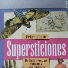Libros antiguos: MUY RARO - SUPERSTICIONES - PETER LORIE - AÑO 1992. Lote 148702014