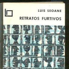 Libros antiguos: LUIS SEOANE - RETRATOS FURTIVOS - 96 RETRATOS1968 PRIMERA EDICION. Lote 148808038