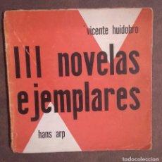 Libros antiguos: HUIDOBRO, VICENTE – ARP, HANS - TRES NOVELAS EJEMPLARES - 1956. Lote 148810818