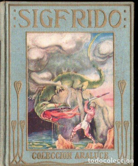 LA LEYENDA DE SIGFRIDO ARALUCE (S.F.) (Libros Antiguos, Raros y Curiosos - Literatura Infantil y Juvenil - Otros)