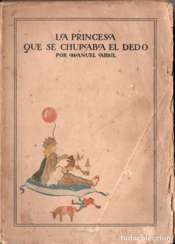 MANUEL ABRIL : LA PRINCESA QUE SE CHUPABA EL DEDO (RENACIMIENTO, 1918) CUENTO BURLESCO EN TRES ACTOS (Libros Antiguos, Raros y Curiosos - Literatura Infantil y Juvenil - Otros)