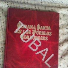 Libros antiguos: TUBAL SEMANA SANTA EN LOS PUEBLOS CORDOBESES LIBRO ENORME 2300 GRS. Lote 148824374