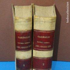 Libros antiguos: HISTORIA LIBERAL DEL SIGLO XIX (2 TOMOS. OBRA COMPLETA) .- GARIBALDI. Lote 148828058