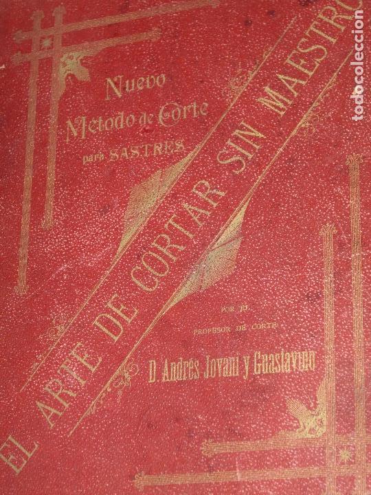 NUEVO METODO DE CORTE PARA SASTRES - EL ARTE DE CORTAR SIN MAESTRO - 1899 (Libros Antiguos, Raros y Curiosos - Ciencias, Manuales y Oficios - Otros)