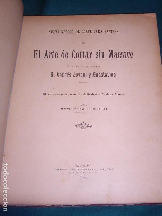 Libros antiguos: NUEVO METODO DE CORTE PARA SASTRES - EL ARTE DE CORTAR SIN MAESTRO - 1899 - Foto 3 - 148846994