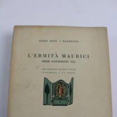 Libros antiguos: L- 4548. L' ERMITÀ MAURICI, JOSEP ROIG I RAVENTOS. 1924. . Lote 148894546