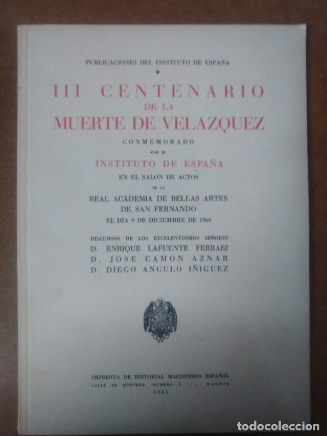 III CENTENARIO DE LA MUERTE DE VELAZQUEZ - INSTITUTO DE ESPAÑA - COMO NUEVO (Libros Antiguos, Raros y Curiosos - Bellas artes, ocio y coleccionismo - Otros)