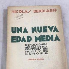 Libros antiguos: UNA NUEVA EDAD MEDIA. REFLEXIONES ACERCA DE LOS DESTINOS DE RUSIA Y DE EUROPA- 2ª EDICIÓN APOLO BCN. Lote 149044482