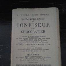 Libros antiguos: MANUEL COMPLET DU CONFISEUR ET DU CHOCOLATIER. BLIN, HENRI. RORET. PARÍS, 1930. Lote 148911738
