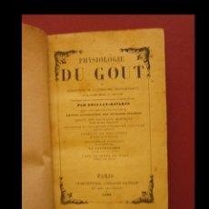 Libros antiguos: PHYSIOLOGIE DU GOUT OU MEDITATION DE GASTRONOMIE TRANSCENDANTES. BRILLAT-SAVARIN. Lote 149210238