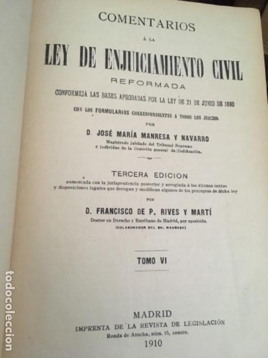 Libros antiguos: COMENTARIOS A LA LEY DE ENJUICIAMIENTO CIVIL, POR JOSÉ MARÍA MANRESA Y NAVARRO. 1910-1913 - Foto 5 - 149242110