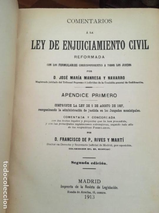 Libros antiguos: COMENTARIOS A LA LEY DE ENJUICIAMIENTO CIVIL, POR JOSÉ MARÍA MANRESA Y NAVARRO. 1910-1913 - Foto 6 - 149242110